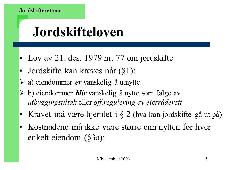 Jordskifteloven Lov av 21. des. 1979 nr. 77 om jordskifte