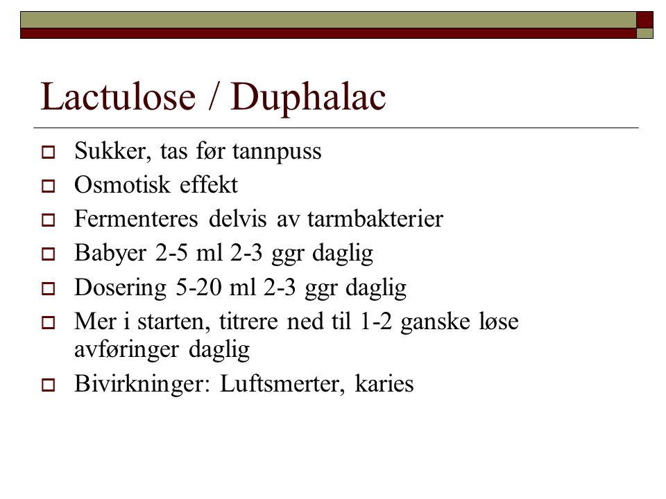 Lactulose / Duphalac Sukker, tas før tannpuss Osmotisk effekt