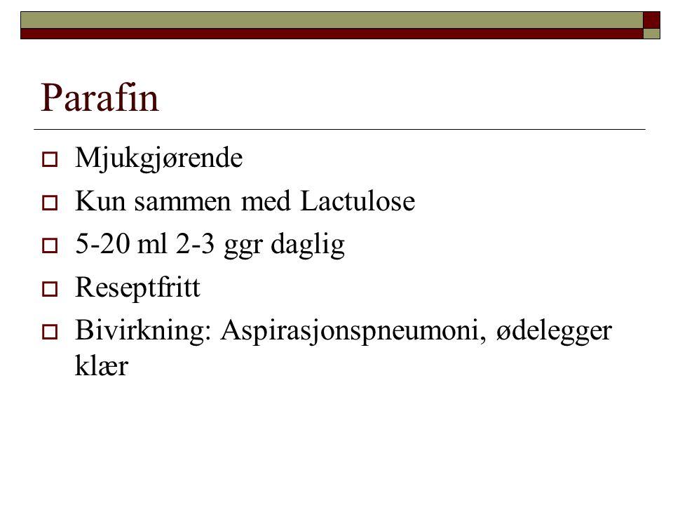 Parafin Mjukgjørende Kun sammen med Lactulose 5-20 ml 2-3 ggr daglig