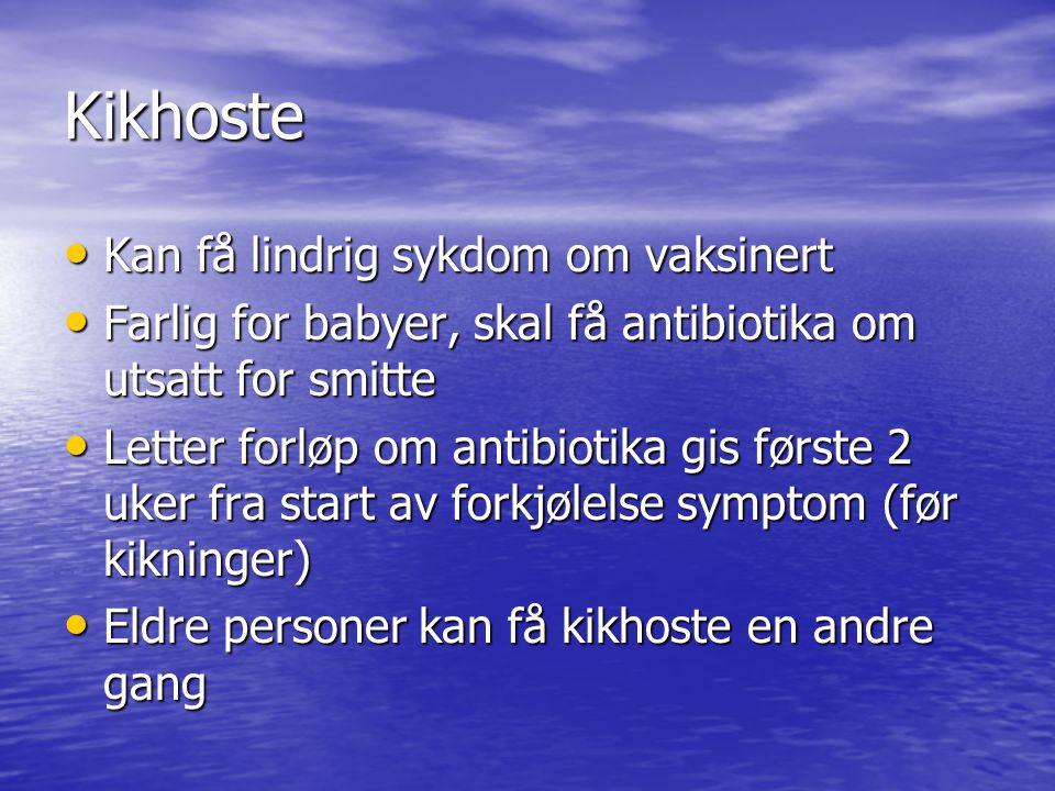 Kikhoste Kan få lindrig sykdom om vaksinert
