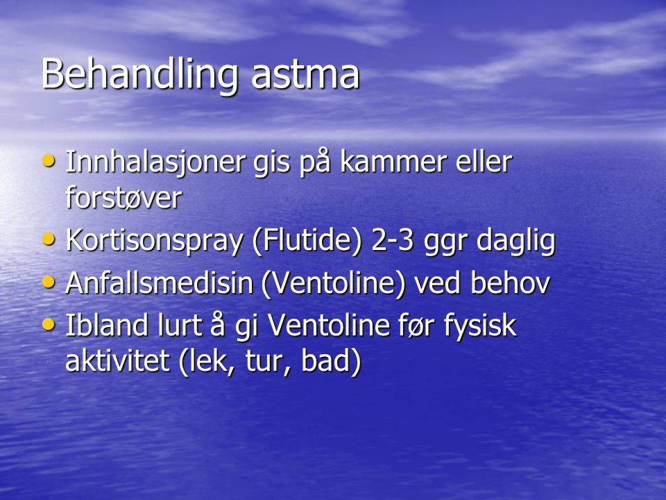 Behandling astma Innhalasjoner gis på kammer eller forstøver