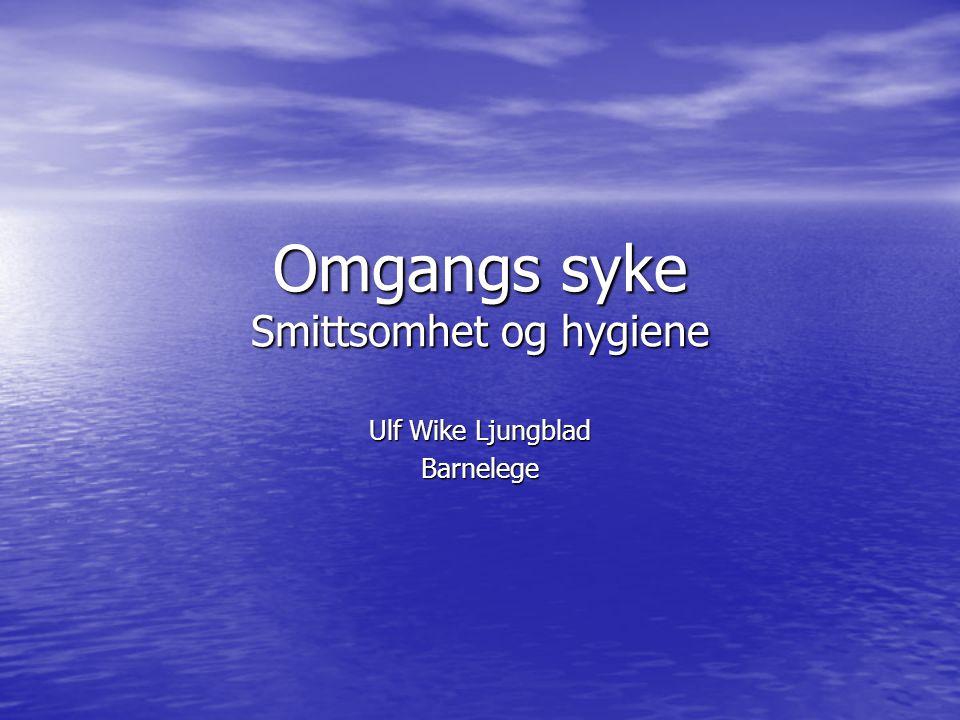 Omgangs syke Smittsomhet og hygiene
