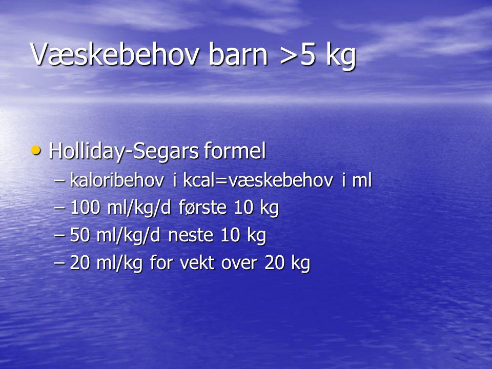 Væskebehov barn >5 kg