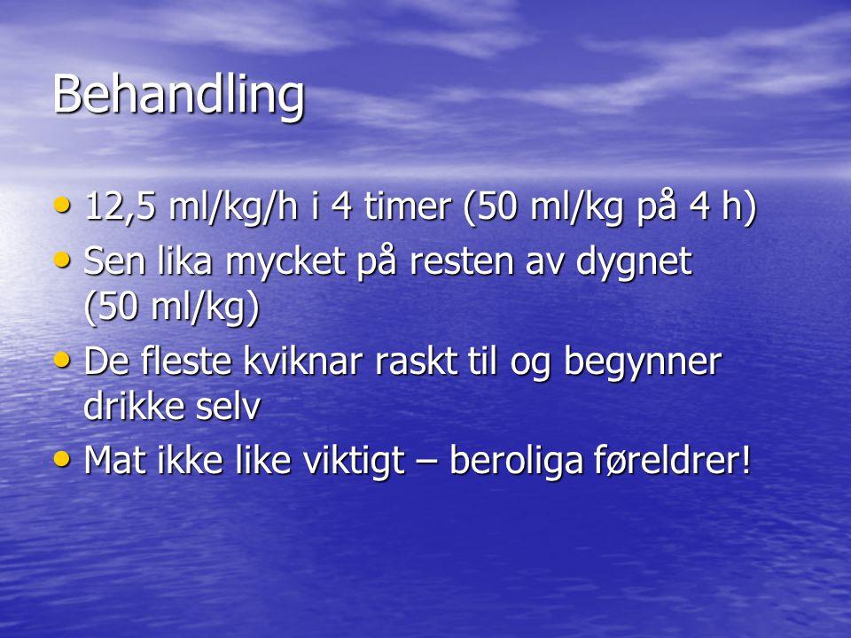 Behandling 12,5 ml/kg/h i 4 timer (50 ml/kg på 4 h)
