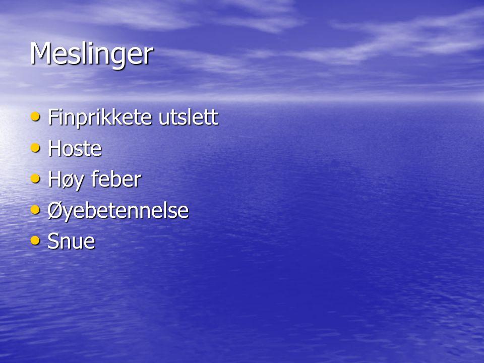 Meslinger Finprikkete utslett Hoste Høy feber Øyebetennelse Snue