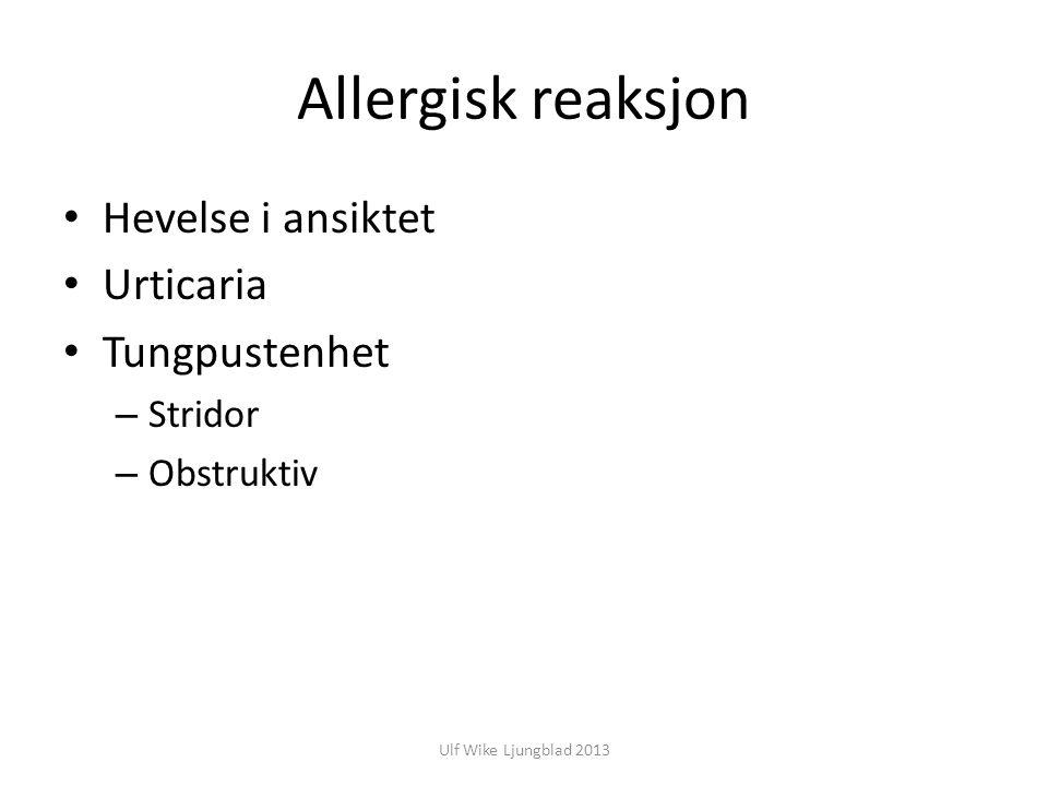 Allergisk reaksjon Hevelse i ansiktet Urticaria Tungpustenhet Stridor