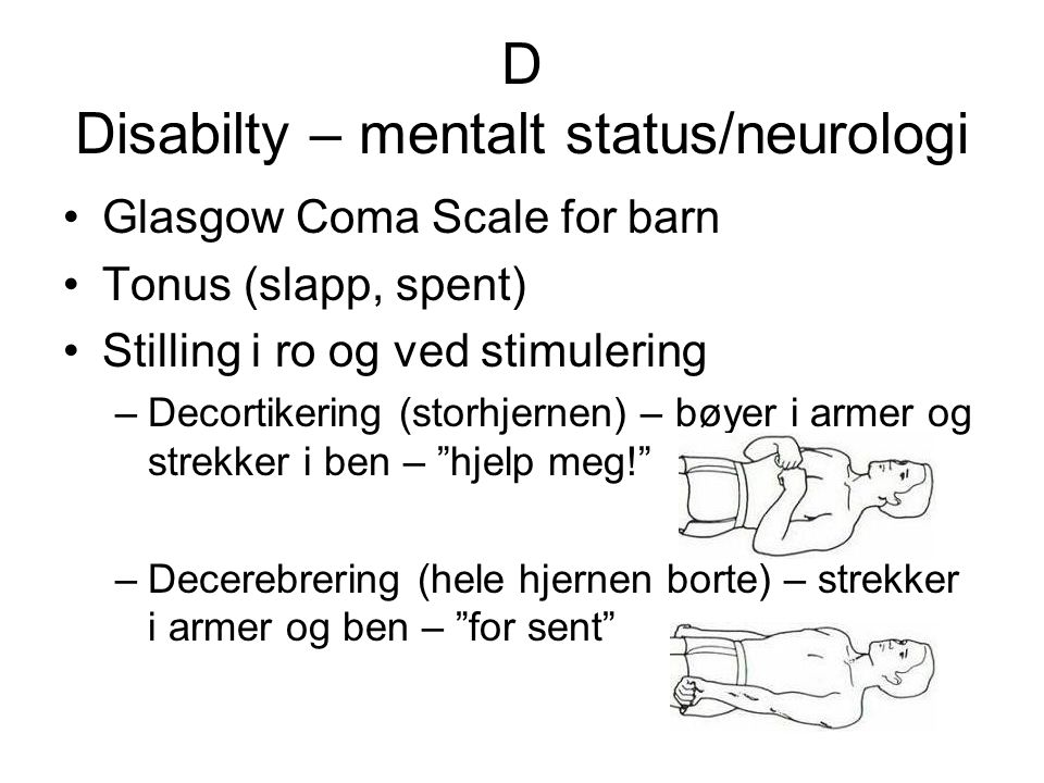 D Disabilty – mentalt status/neurologi