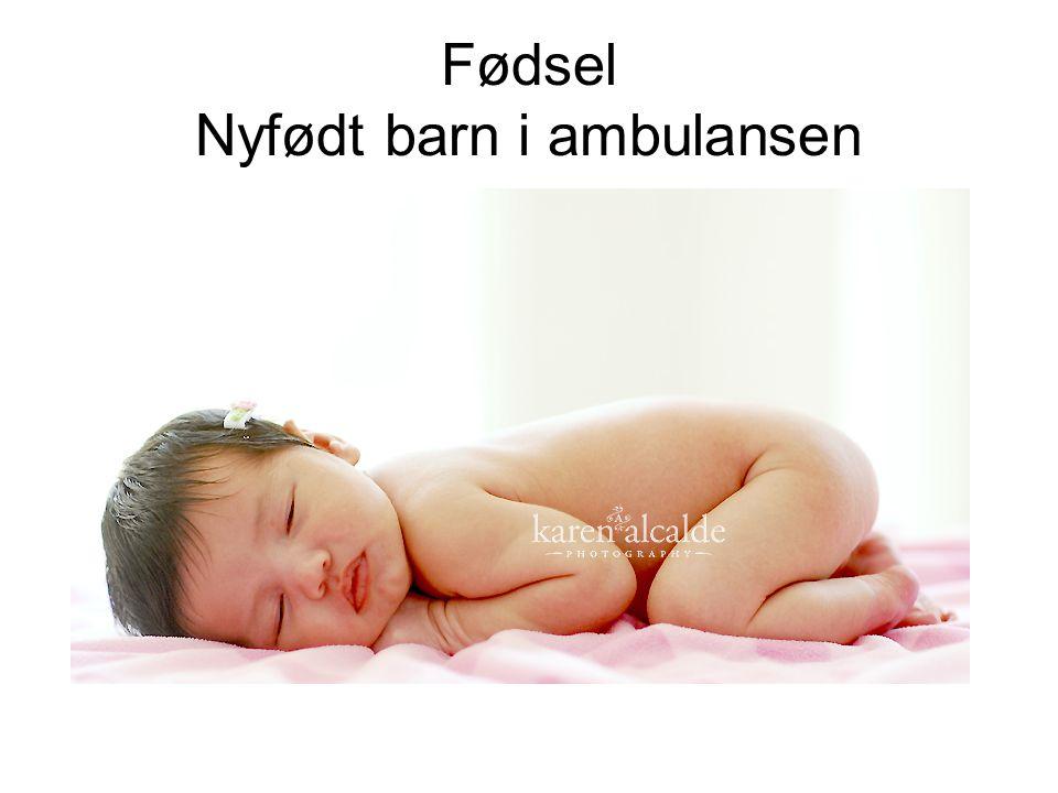 Fødsel Nyfødt barn i ambulansen