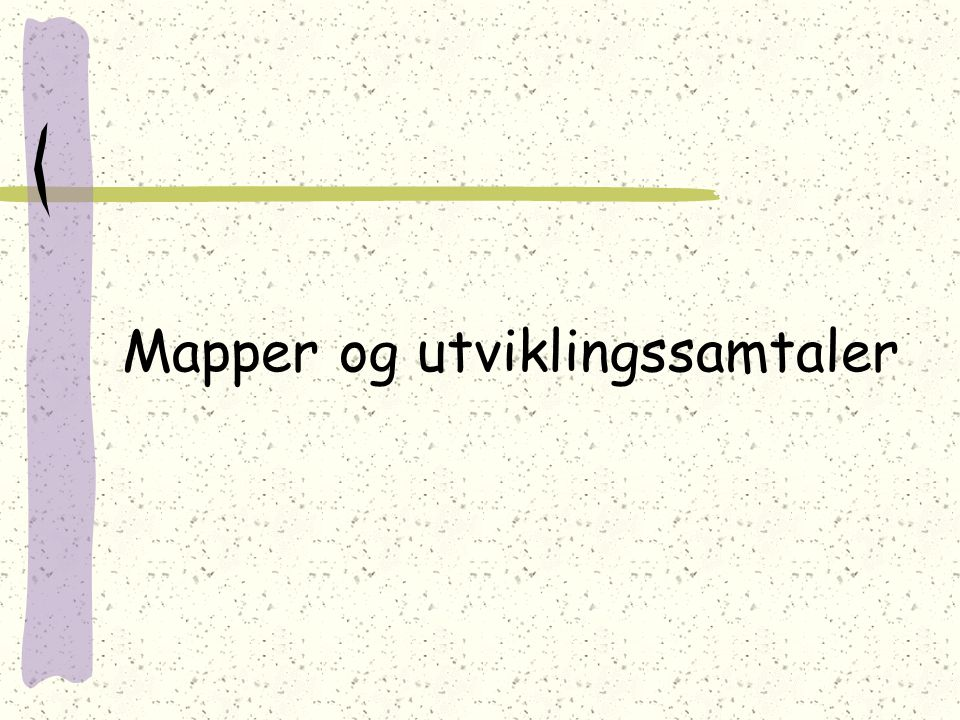 Mapper og utviklingssamtaler