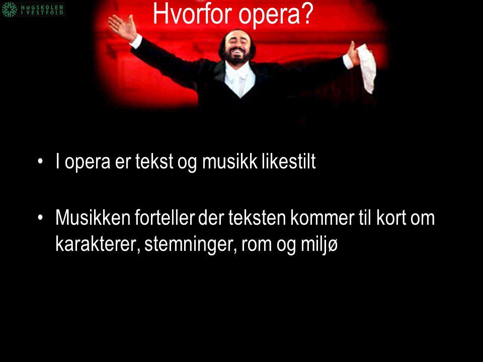 Hvorfor opera I opera er tekst og musikk likestilt