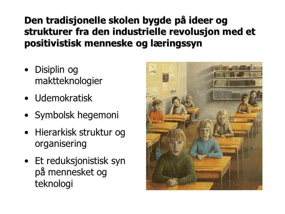 Den tradisjonelle skolen bygde på ideer og strukturer fra den industrielle revolusjon med et positivistisk menneske og læringssyn