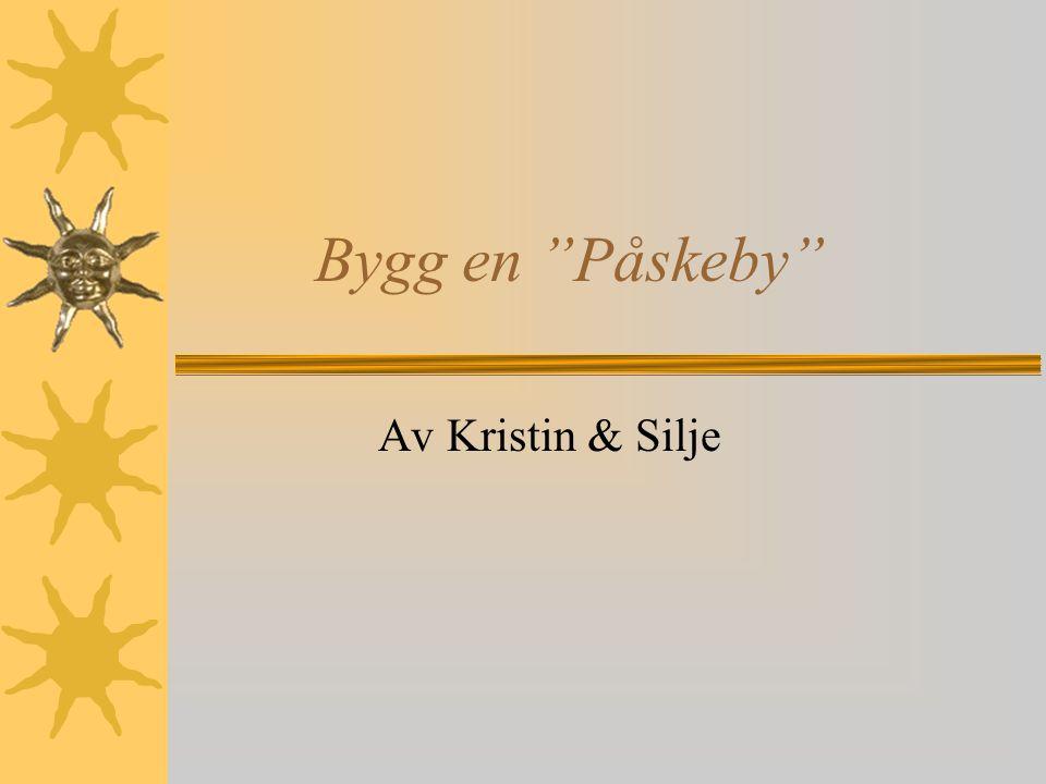 Bygg en Påskeby Av Kristin & Silje