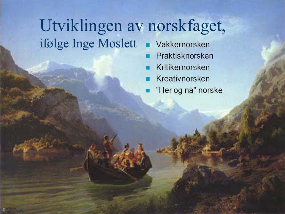 Utviklingen av norskfaget, ifølge Inge Moslett