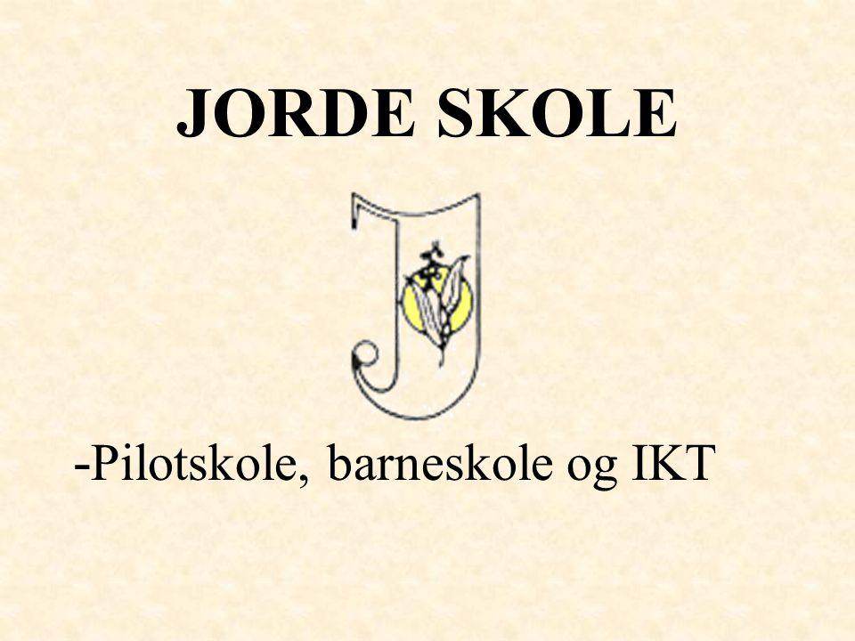 JORDE SKOLE -Pilotskole, barneskole og IKT