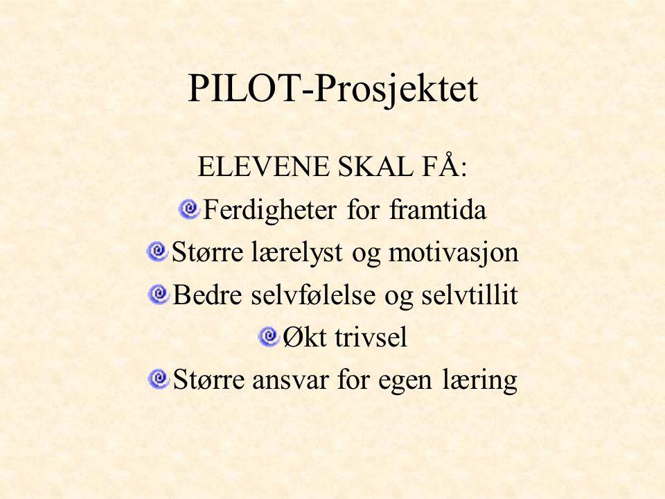 PILOT-Prosjektet ELEVENE SKAL FÅ: Ferdigheter for framtida