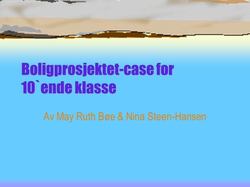 Boligprosjektet-case for 10`ende klasse