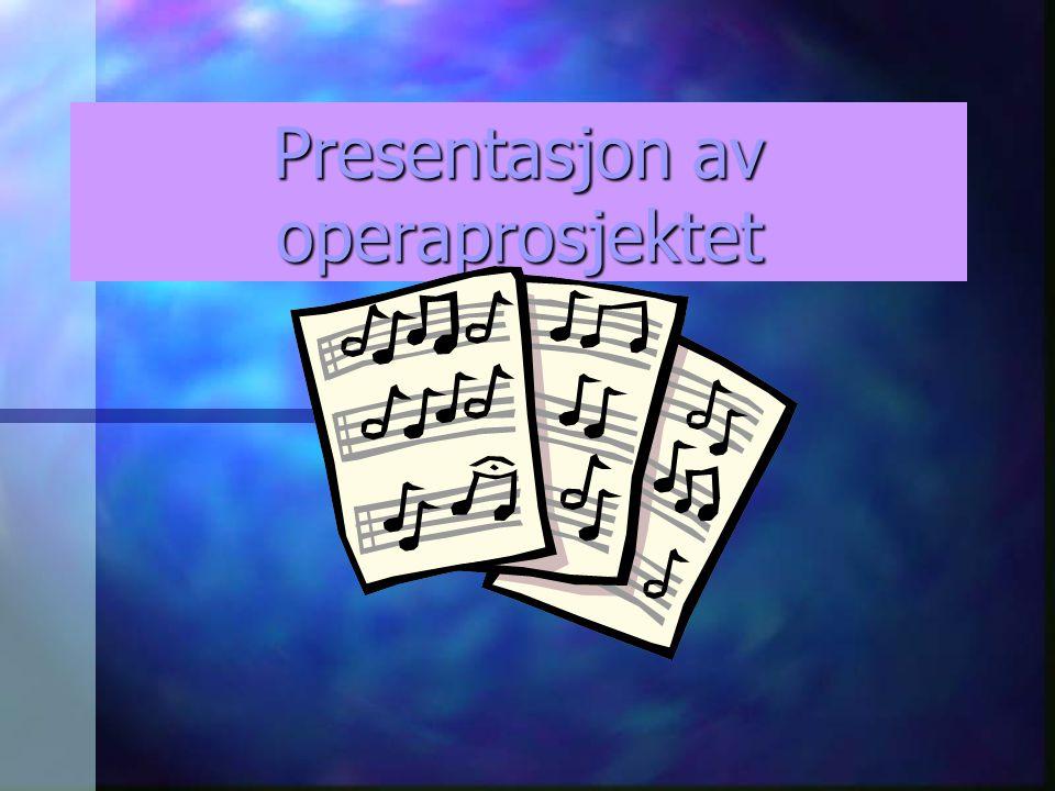 Presentasjon av operaprosjektet
