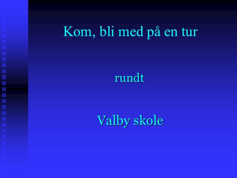 Kom, bli med på en tur rundt Valby skole