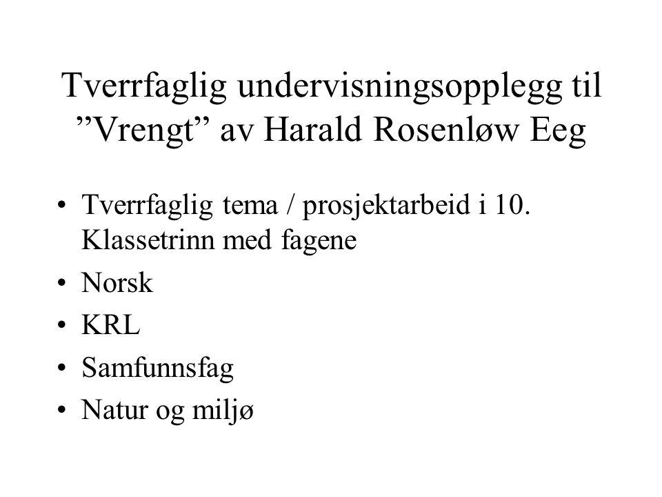 Tverrfaglig undervisningsopplegg til Vrengt av Harald Rosenløw Eeg