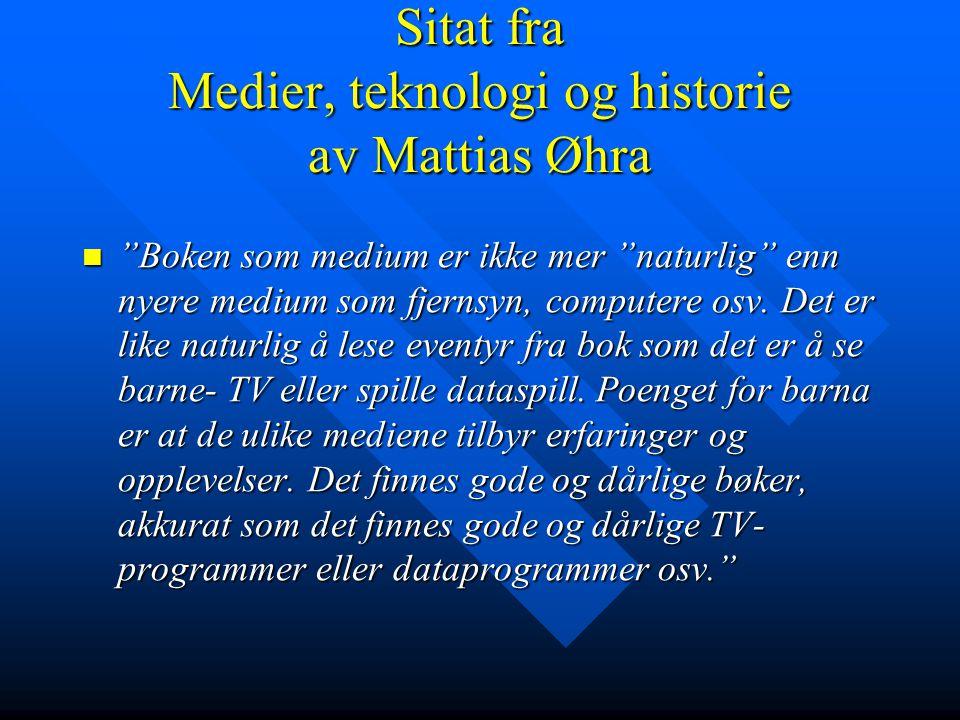 Sitat fra Medier, teknologi og historie av Mattias Øhra
