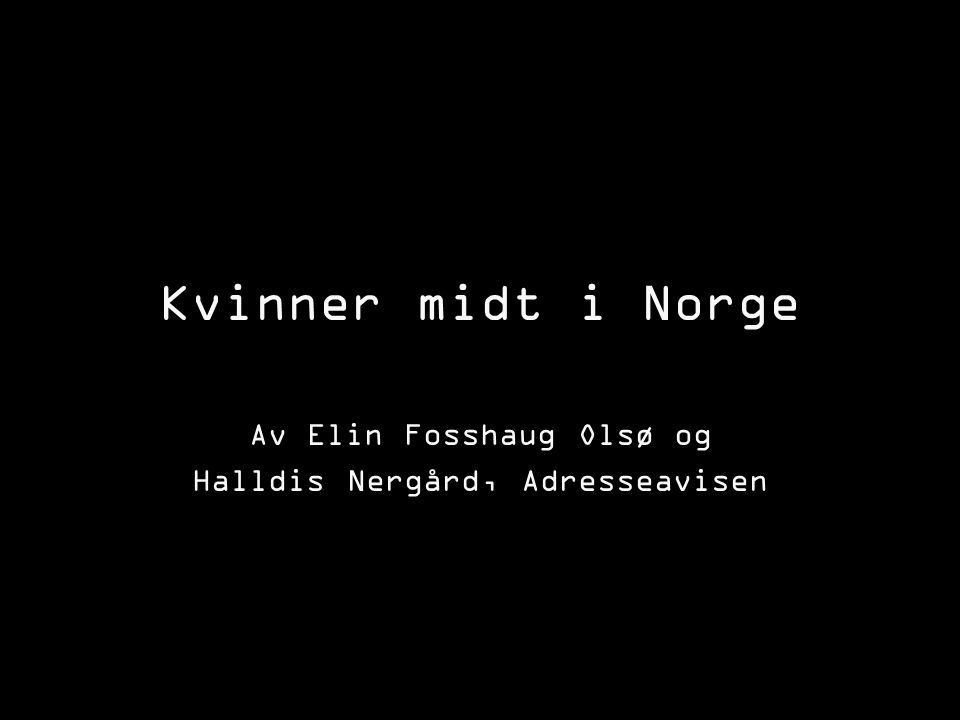 Av Elin Fosshaug Olsø og Halldis Nergård, Adresseavisen