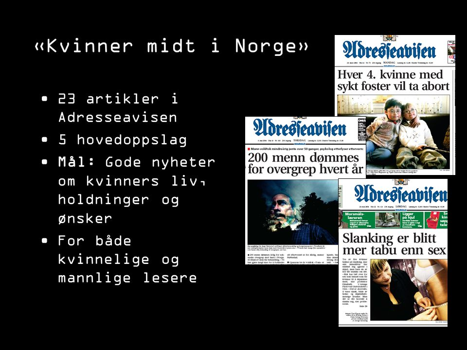 «Kvinner midt i Norge» 23 artikler i Adresseavisen 5 hovedoppslag
