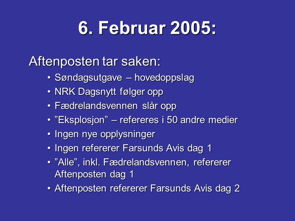 6. Februar 2005: Aftenposten tar saken: Søndagsutgave – hovedoppslag