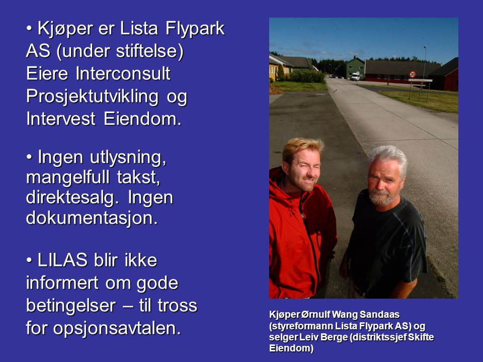 Kjøper er Lista Flypark AS (under stiftelse)