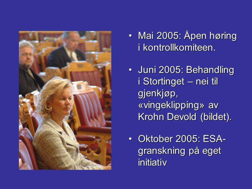 Mai 2005: Åpen høring i kontrollkomiteen.