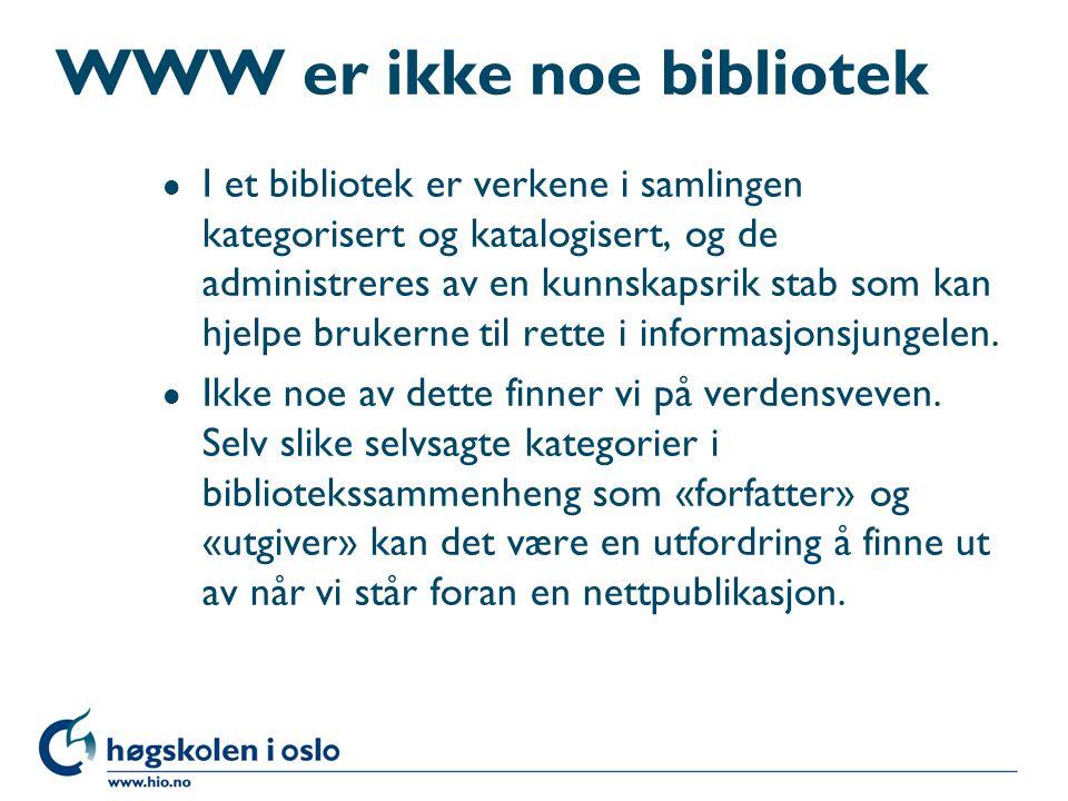 WWW er ikke noe bibliotek