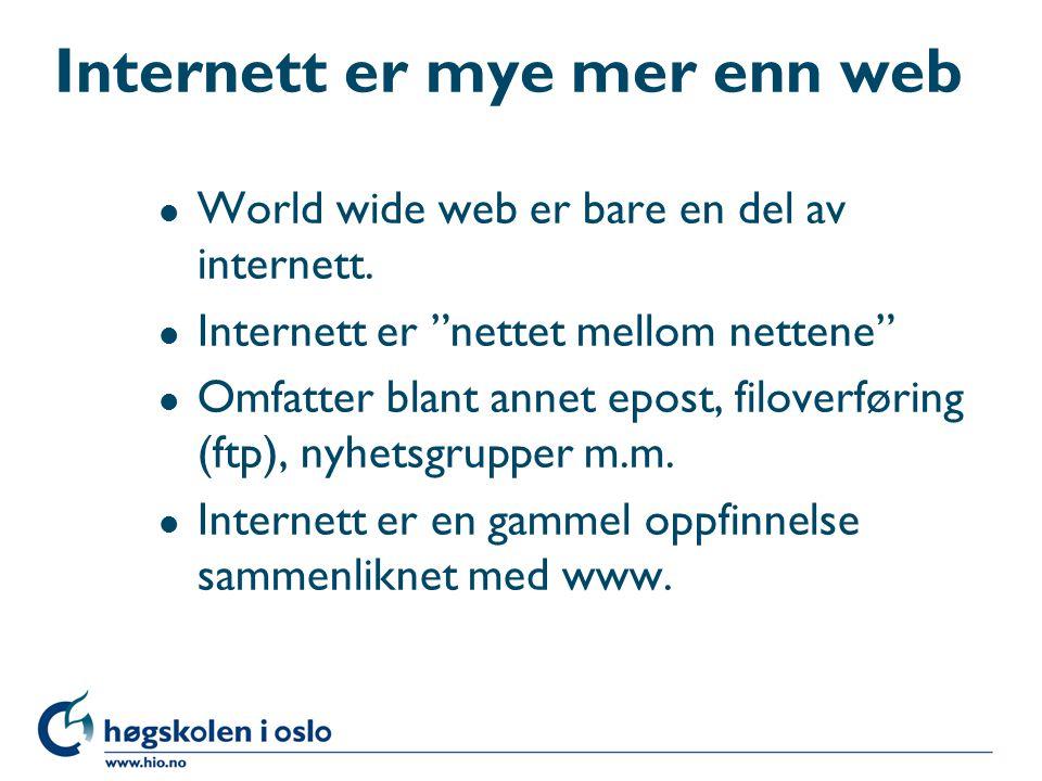 Internett er mye mer enn web