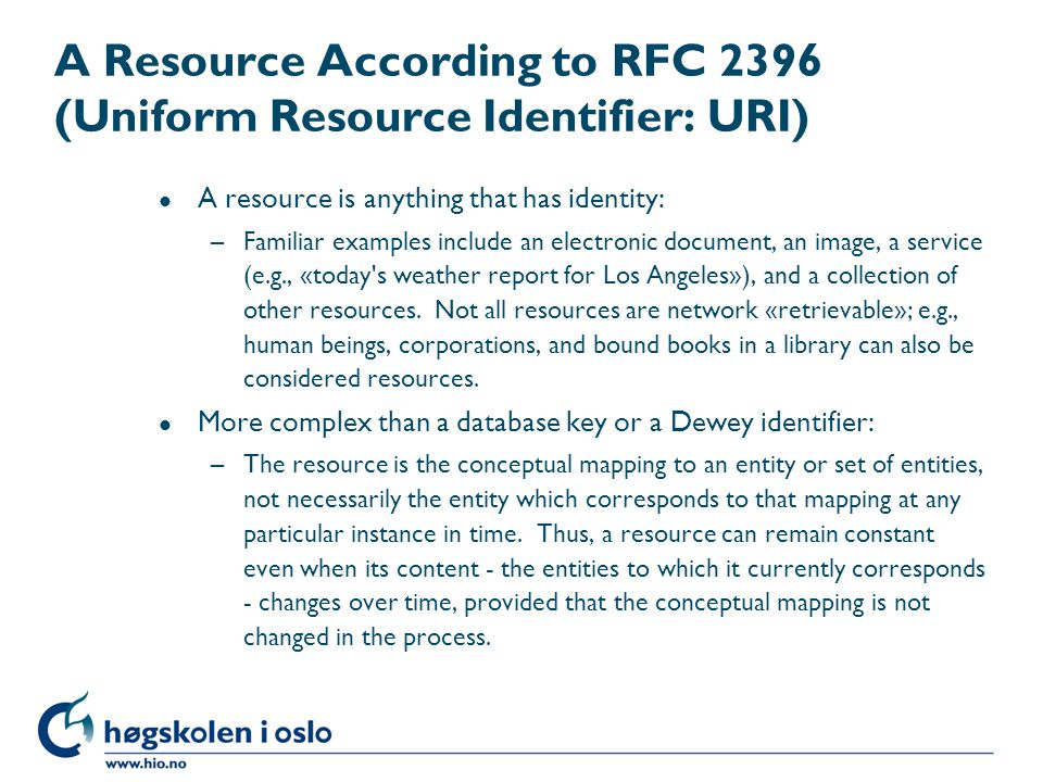 A Resource According to RFC 2396 (Uniform Resource Identifier: URI)