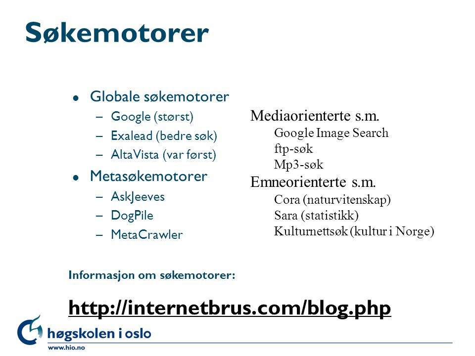 Søkemotorer http://internetbrus.com/blog.php Globale søkemotorer