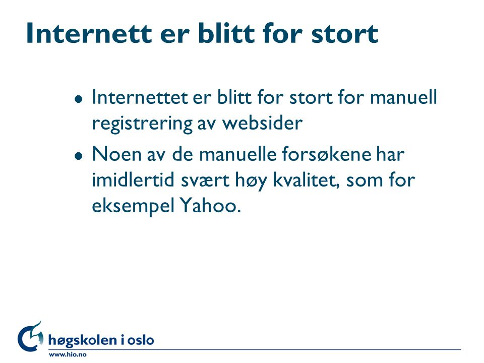 Internett er blitt for stort
