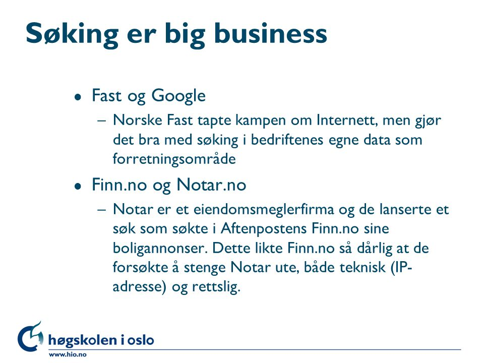 Søking er big business Fast og Google Finn.no og Notar.no