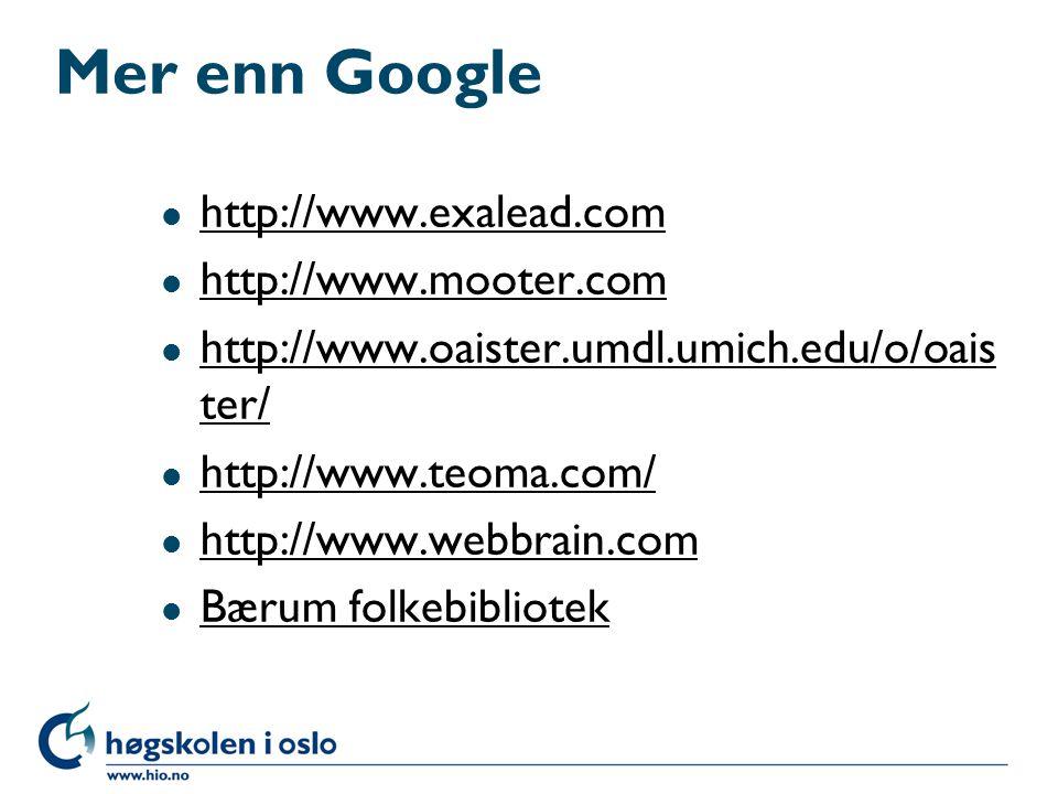 Mer enn Google http://www.exalead.com http://www.mooter.com