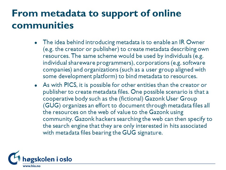 From metadata to support of online communities