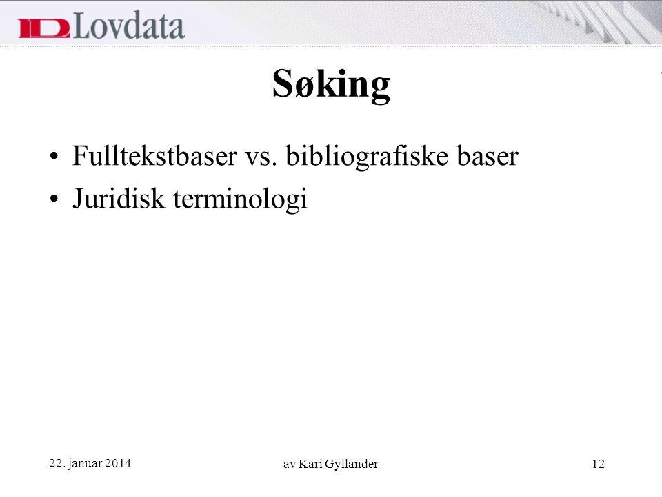 Søking Fulltekstbaser vs. bibliografiske baser Juridisk terminologi