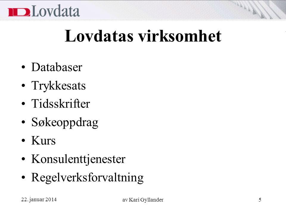 Lovdatas virksomhet Databaser Trykkesats Tidsskrifter Søkeoppdrag Kurs
