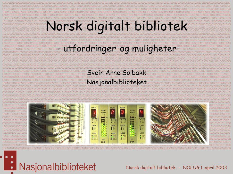 Norsk digitalt bibliotek - utfordringer og muligheter