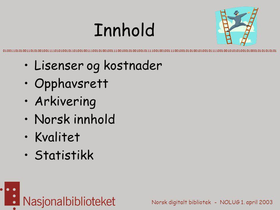 Innhold Lisenser og kostnader Opphavsrett Arkivering Norsk innhold