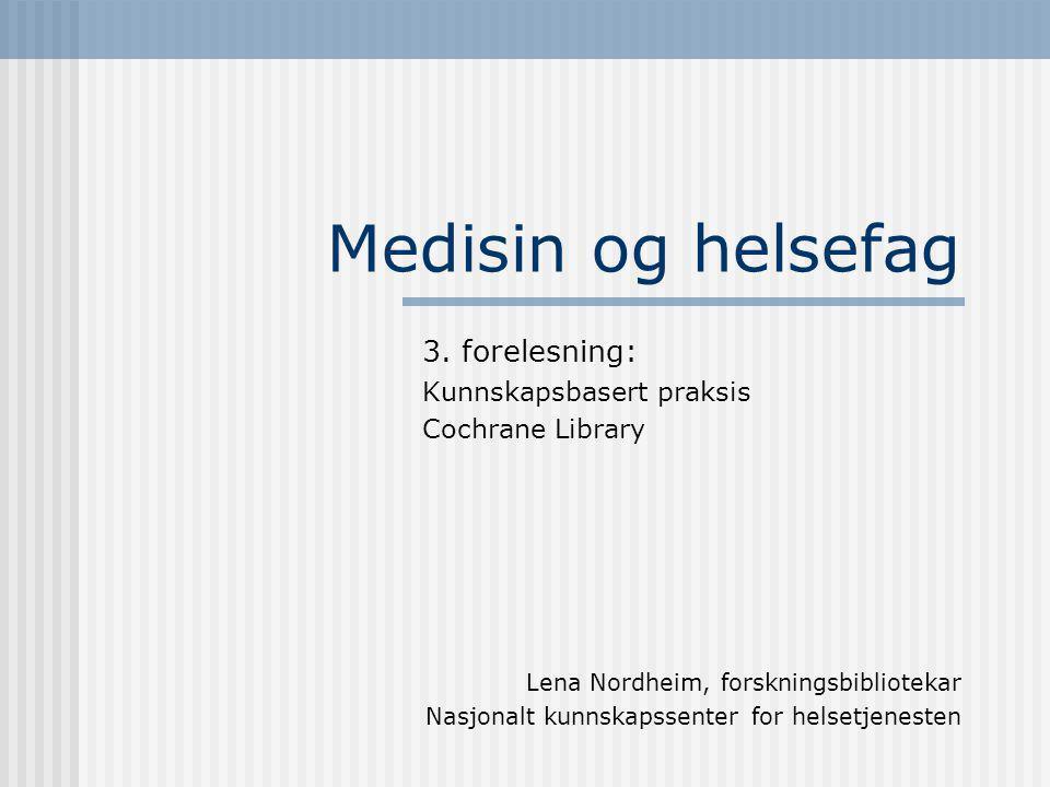 Medisin og helsefag 3. forelesning: Kunnskapsbasert praksis