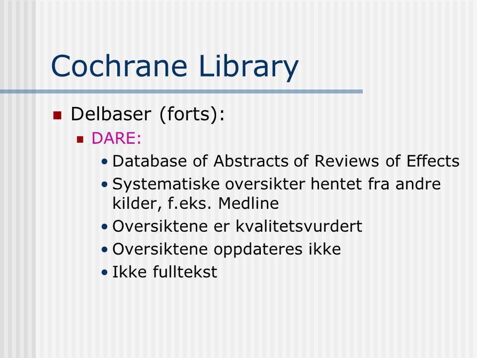 Cochrane Library Delbaser (forts): DARE: