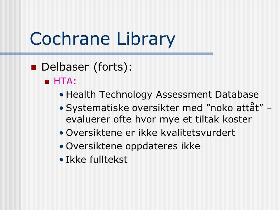 Cochrane Library Delbaser (forts): HTA: