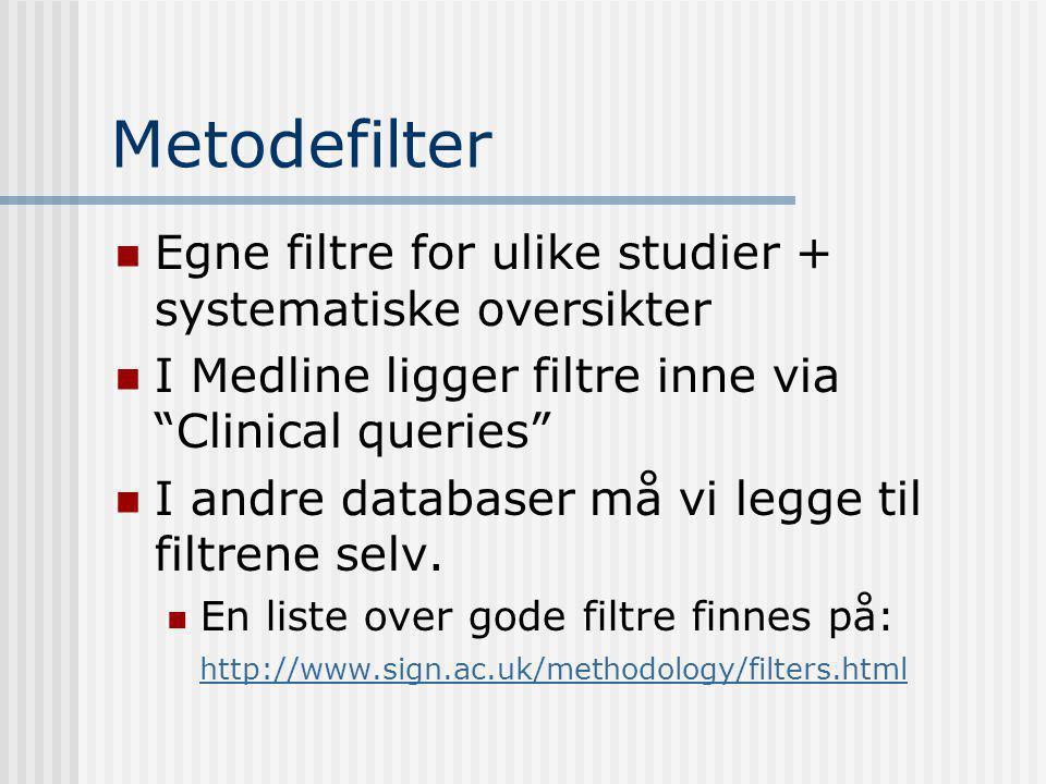 Metodefilter Egne filtre for ulike studier + systematiske oversikter