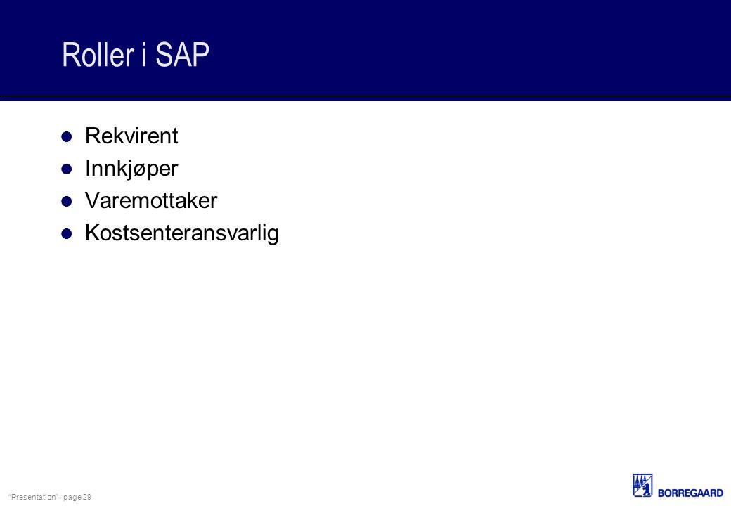 Roller i SAP Rekvirent Innkjøper Varemottaker Kostsenteransvarlig