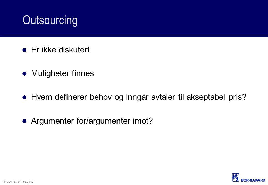 Outsourcing Er ikke diskutert Muligheter finnes