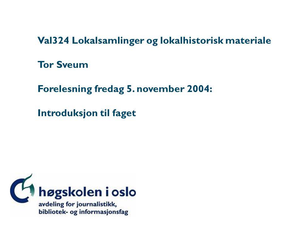 Val324 Lokalsamlinger og lokalhistorisk materiale