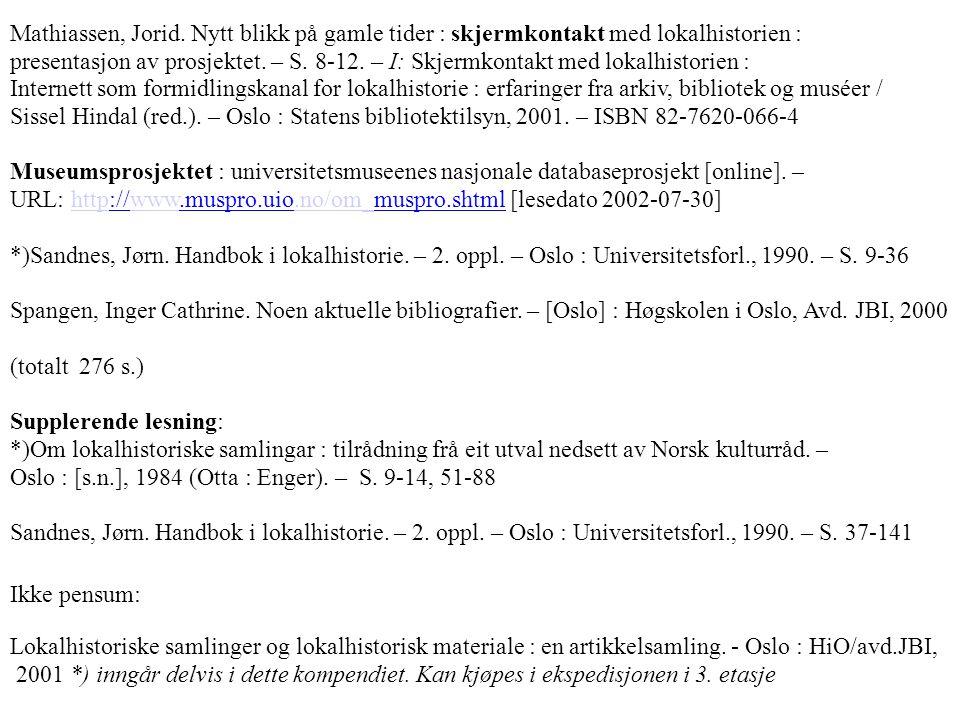 Mathiassen, Jorid. Nytt blikk på gamle tider : skjermkontakt med lokalhistorien :
