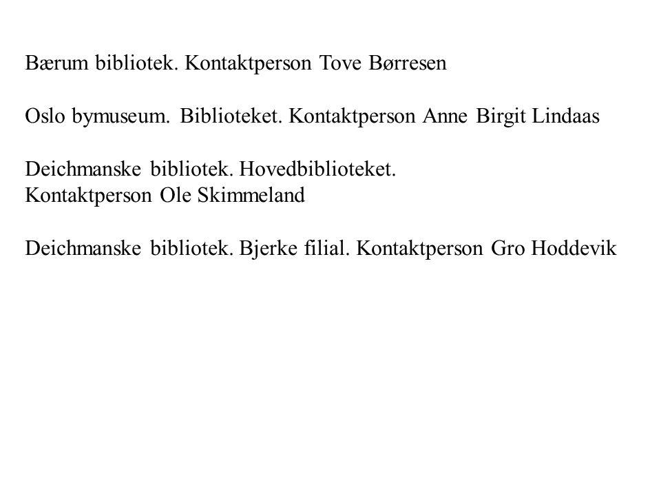 Bærum bibliotek. Kontaktperson Tove Børresen